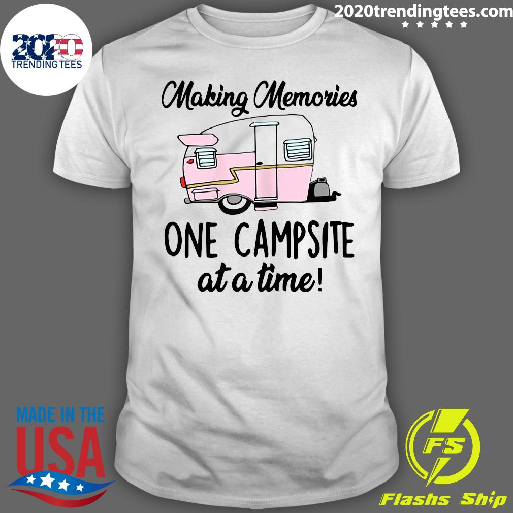 Womens Making Memories One Campsite At A Time Outdoor Camp Fire Shirt