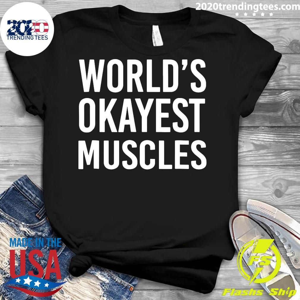 World's Okayest Muscles Funny Best Gym Workout Shirt Ladies tee