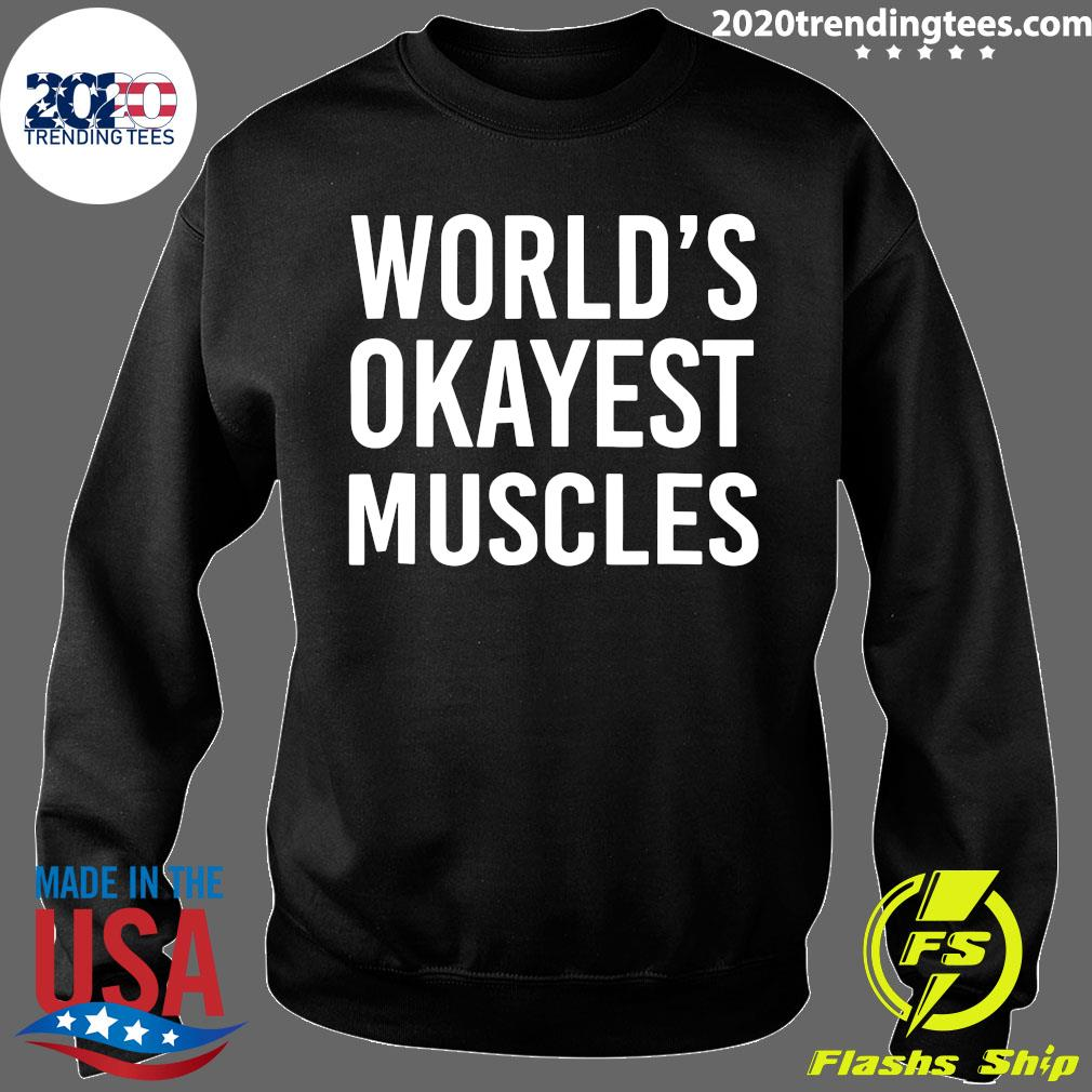 World's Okayest Muscles Funny Best Gym Workout Shirt Sweater