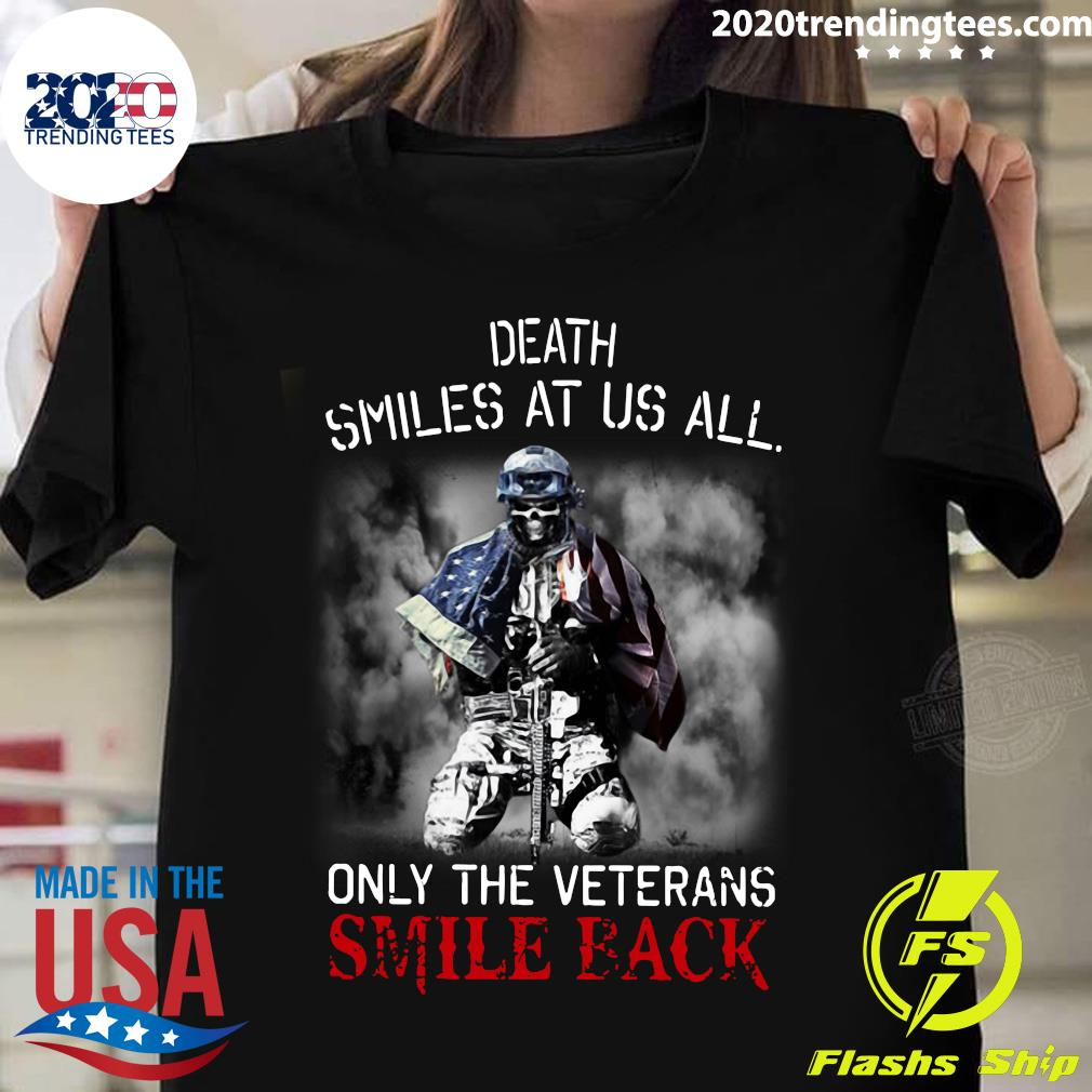 American Flag Death Smiles At US All Only The Veterans Smile Back Shirt