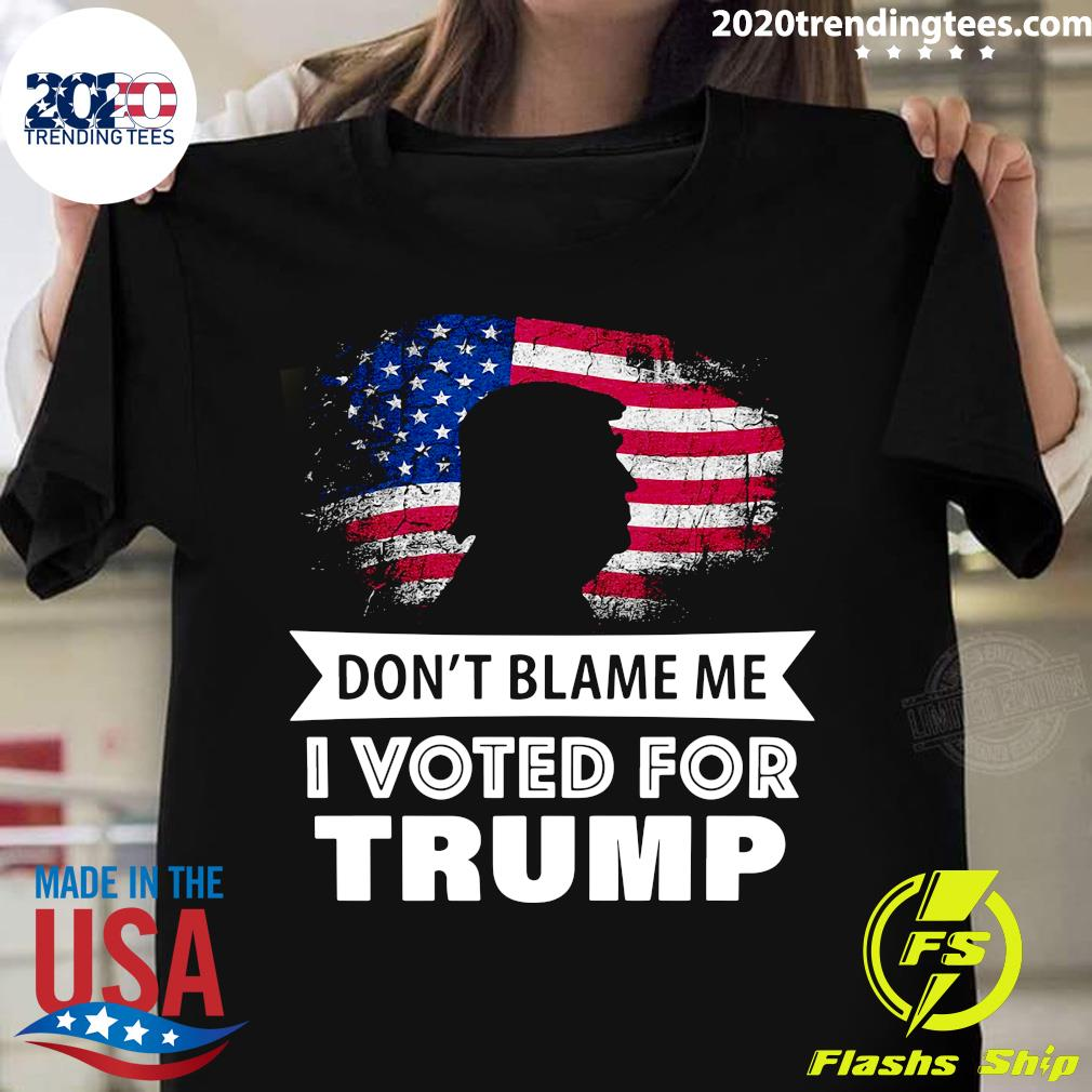 American Flag Don't Blame Me I Voted For Trump Shirt