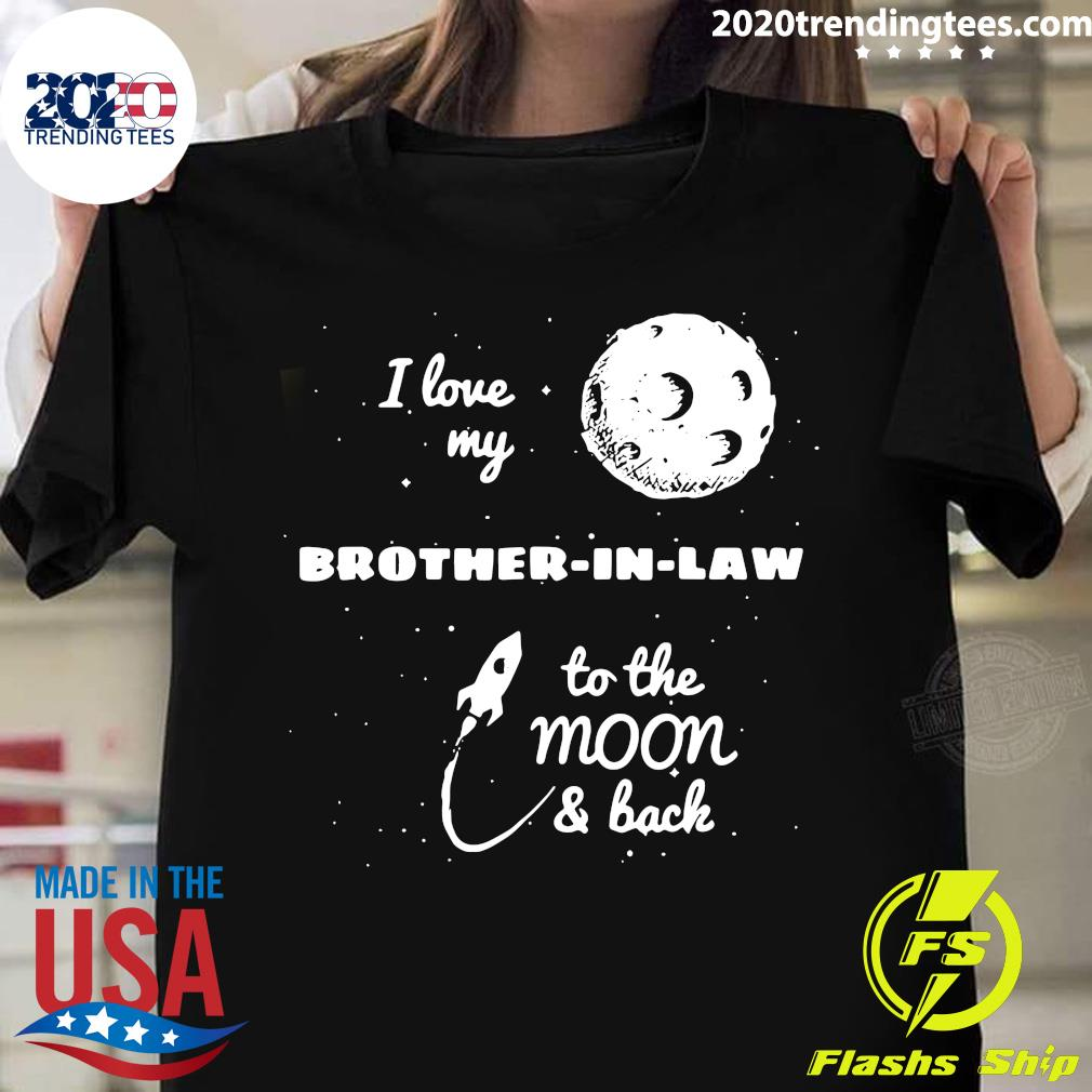 I Love My Brother-In-Law To The Moon And Back Shirt