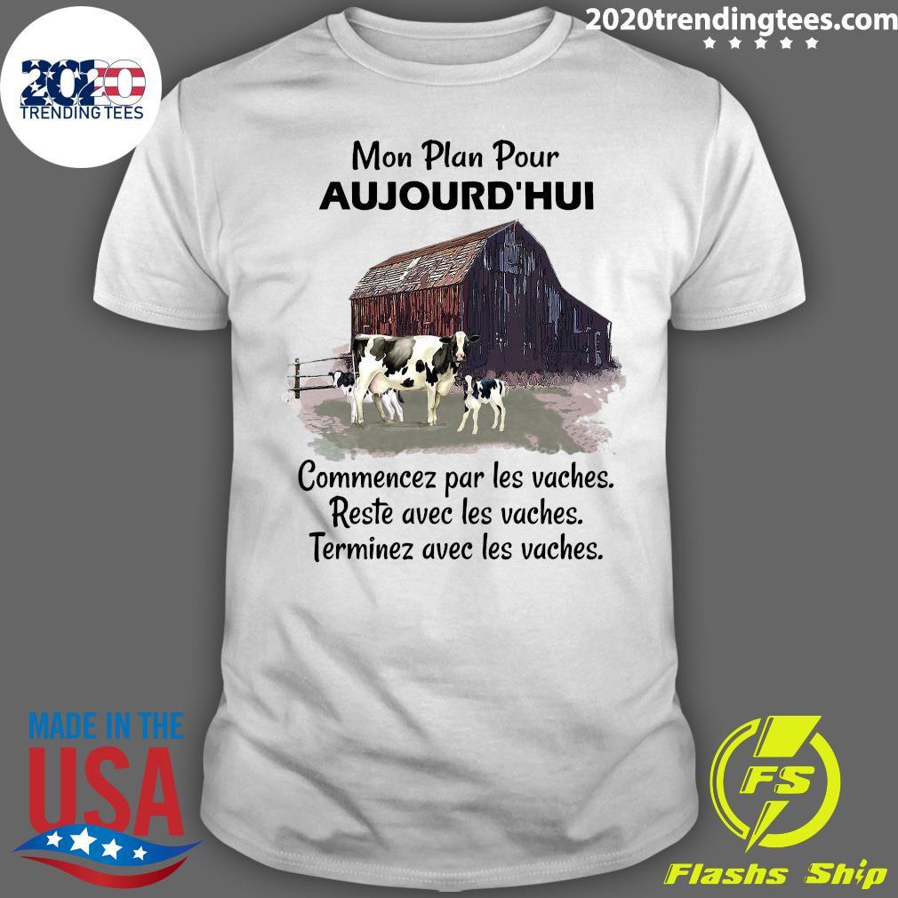 Mon Plan Pour Aujourd'hui Commencez Par Les Vaches Restent Avec Les Vaches Classic Shirt