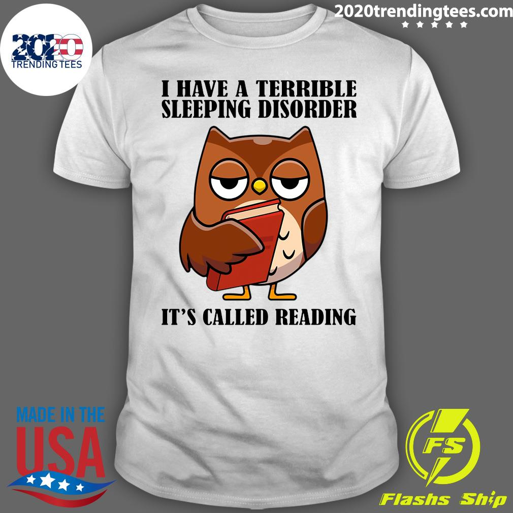 Owl I Have A Terrible Sleeping Disorder It's Called Reading Shirt