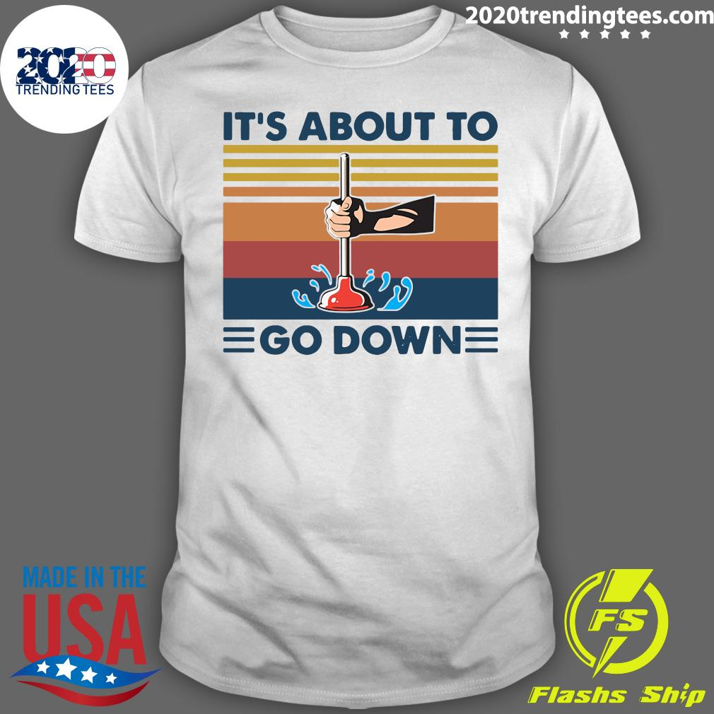 Plumber It's About To Go Down Vintage Retro Shirt