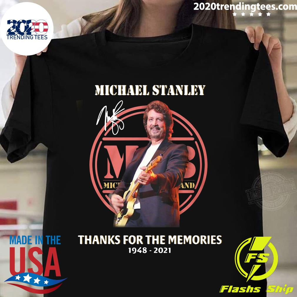 Thanks For The Memories Michael Stanley 1948 2021 Shirt