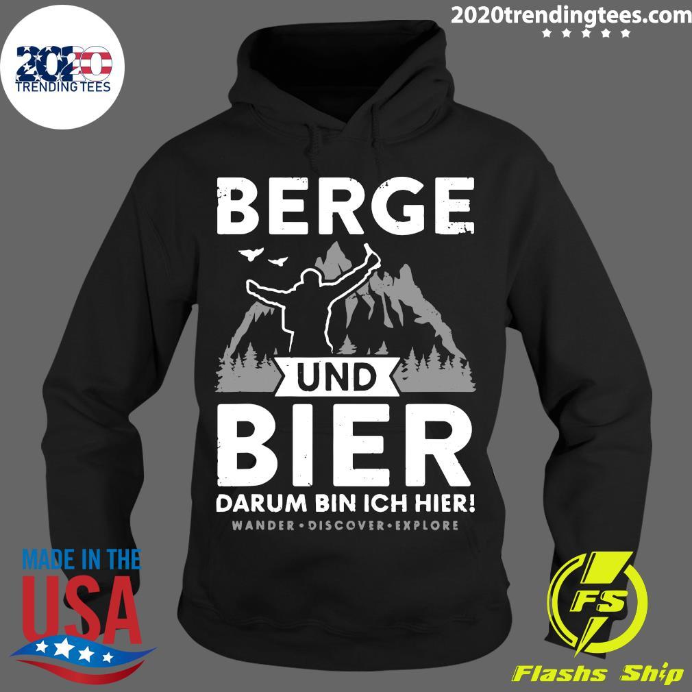 Berge Und Bier Darum Bin Ich Hier Wandern Alpen Hütten Berg Shirt Hoodie