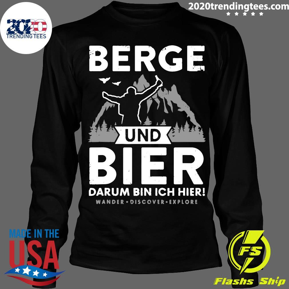 Berge Und Bier Darum Bin Ich Hier Wandern Alpen Hütten Berg Shirt Longsleeve