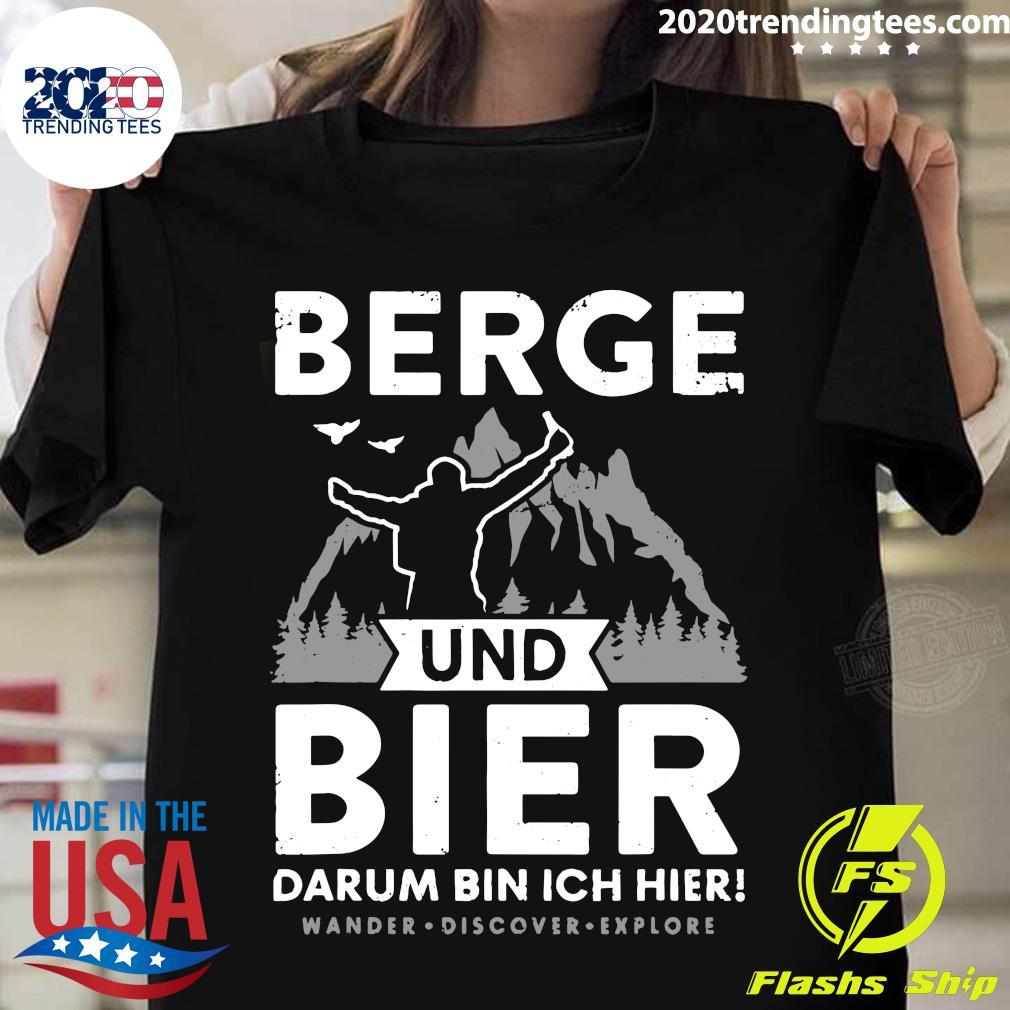 Berge Und Bier Darum Bin Ich Hier Wandern Alpen Hütten Berg Shirt
