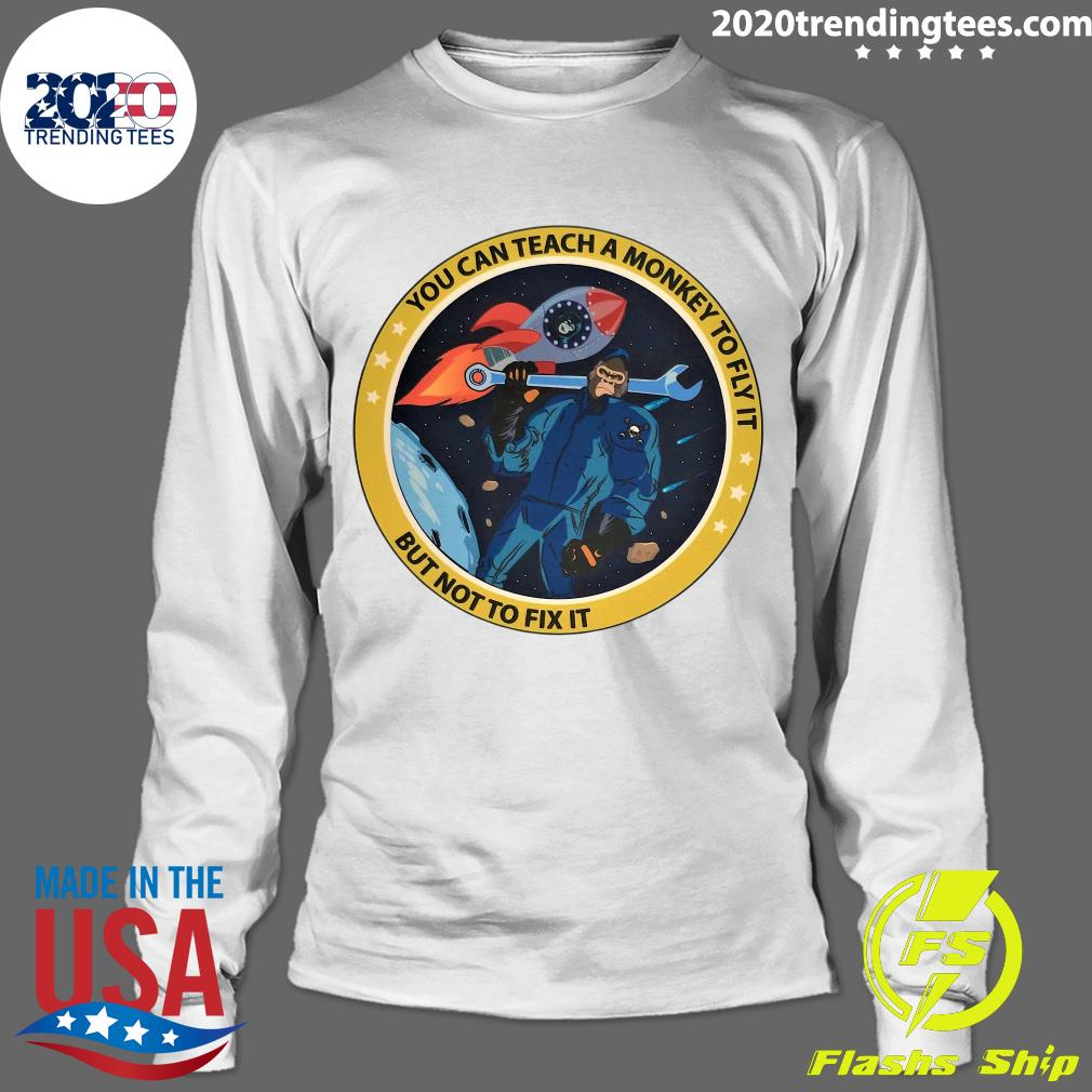 Bigfoot You Can Teach A Monkey To Fly It But Not To Fix It Shirt Longsleeve