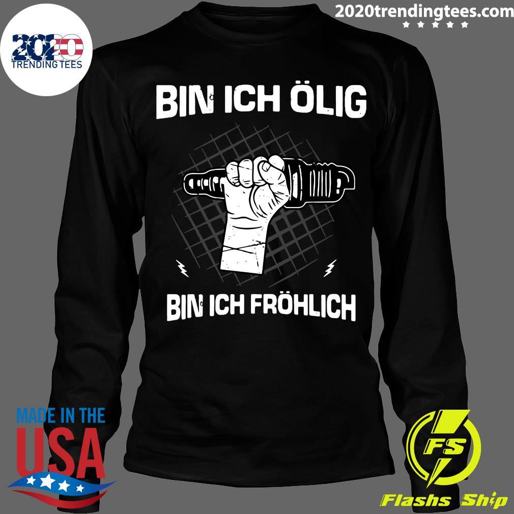 Bin Ich Ölig Bin Ich Fröhlich - Organic Basic Shirt Longsleeve
