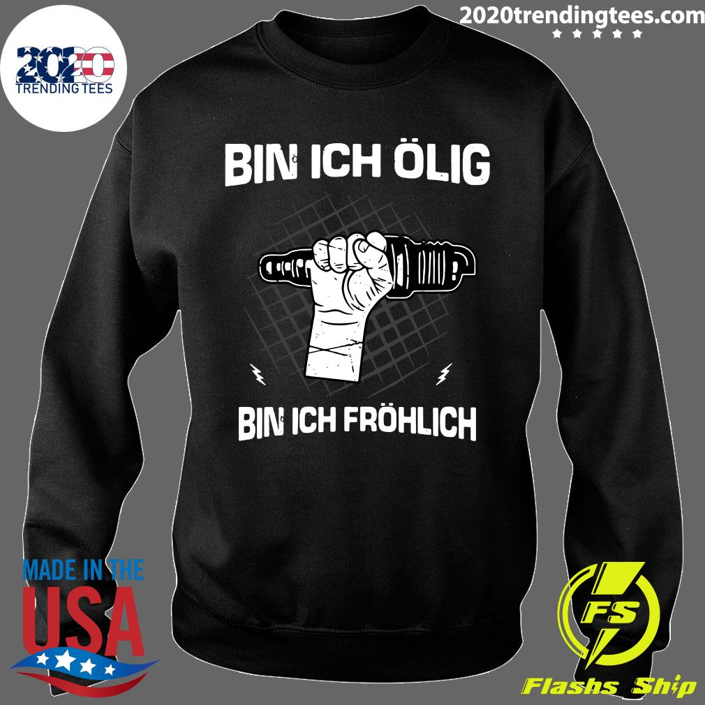 Bin Ich Ölig Bin Ich Fröhlich - Organic Basic Shirt Sweater