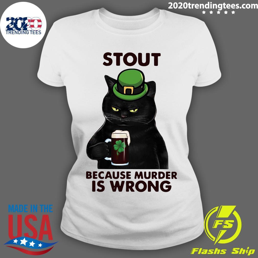 Black Cat Stout Because Murder Is Wrong Shirt Ladies tee