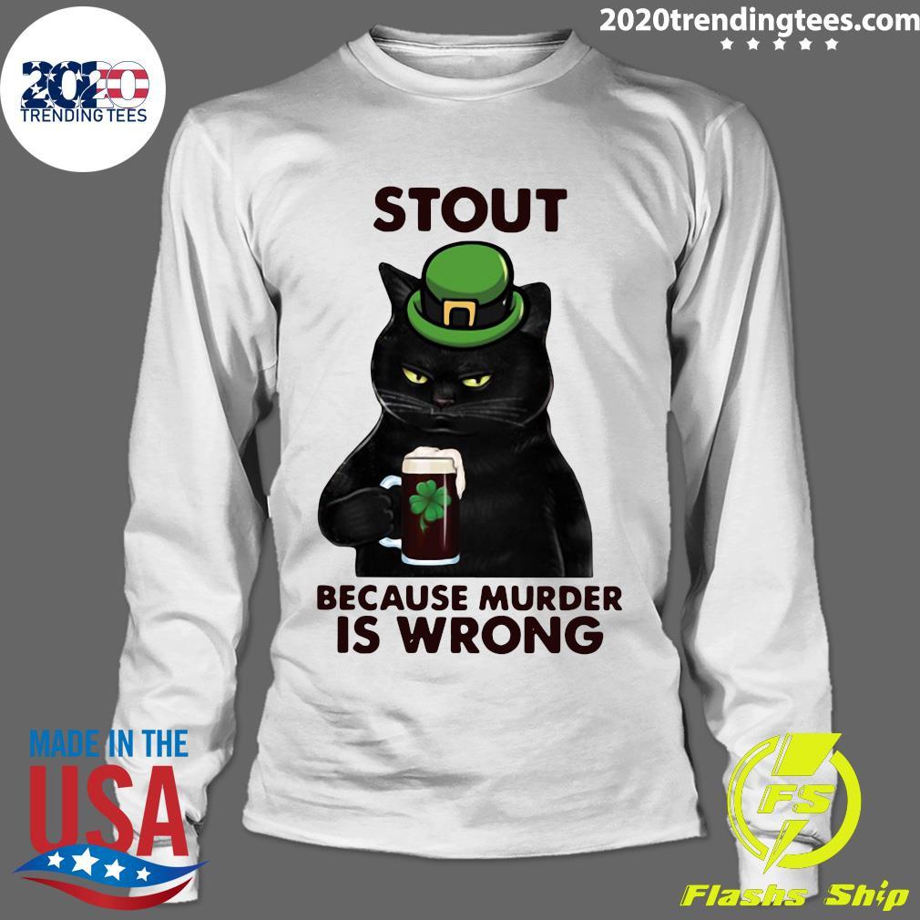 Black Cat Stout Because Murder Is Wrong Shirt Longsleeve