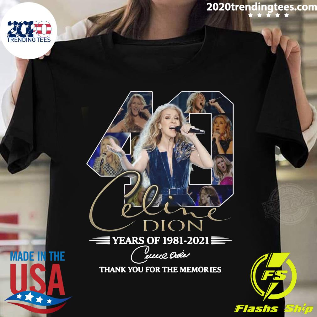 Celine Dion 40 Years Of 1981 2021 Thank You For The Memories Shirt