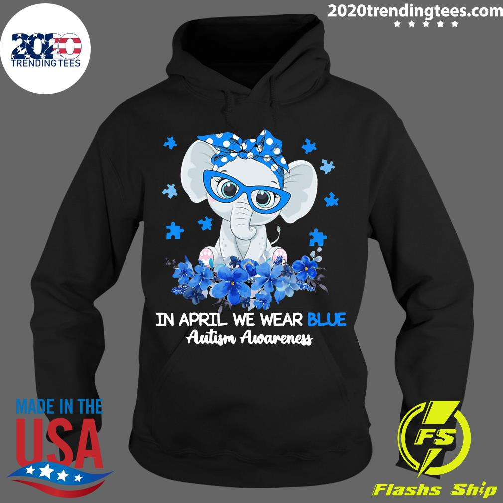 Elephant In April We Wear Blue Autism Awareness Shirt Hoodie
