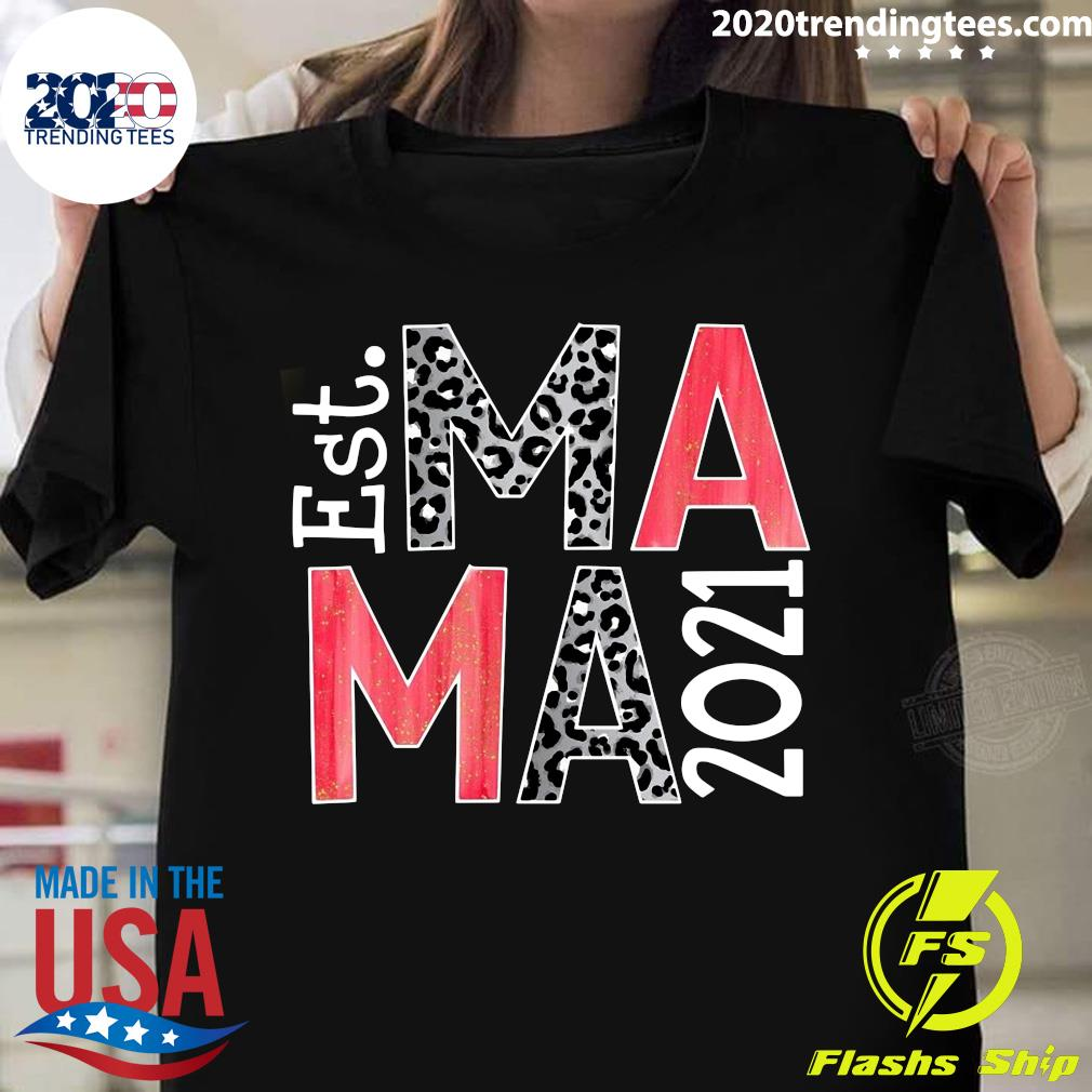 Est Ma Ma 2021 Custom Year Transfer Shirt