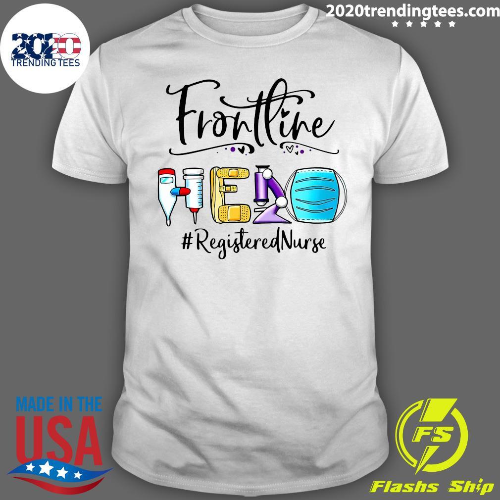 Frontline Hero Face Mask Registered Nurse Life Shirt