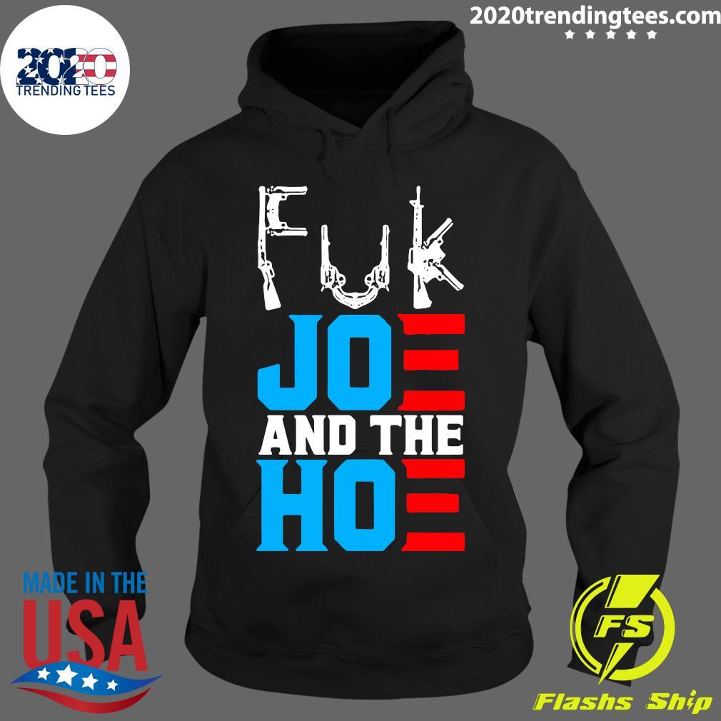 Fuk Joe And The Hoe Gun Shirt Hoodie