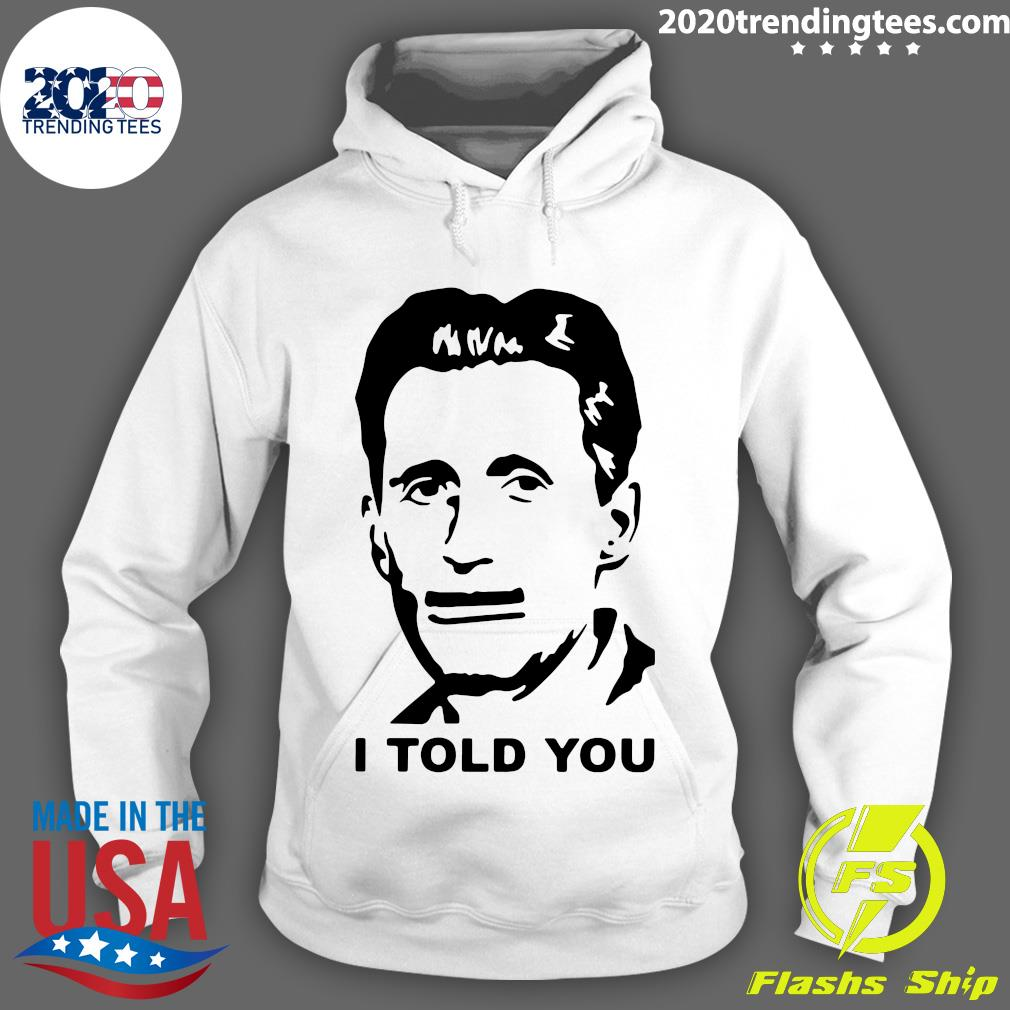 George Orwell I Told You Shirt Hoodie