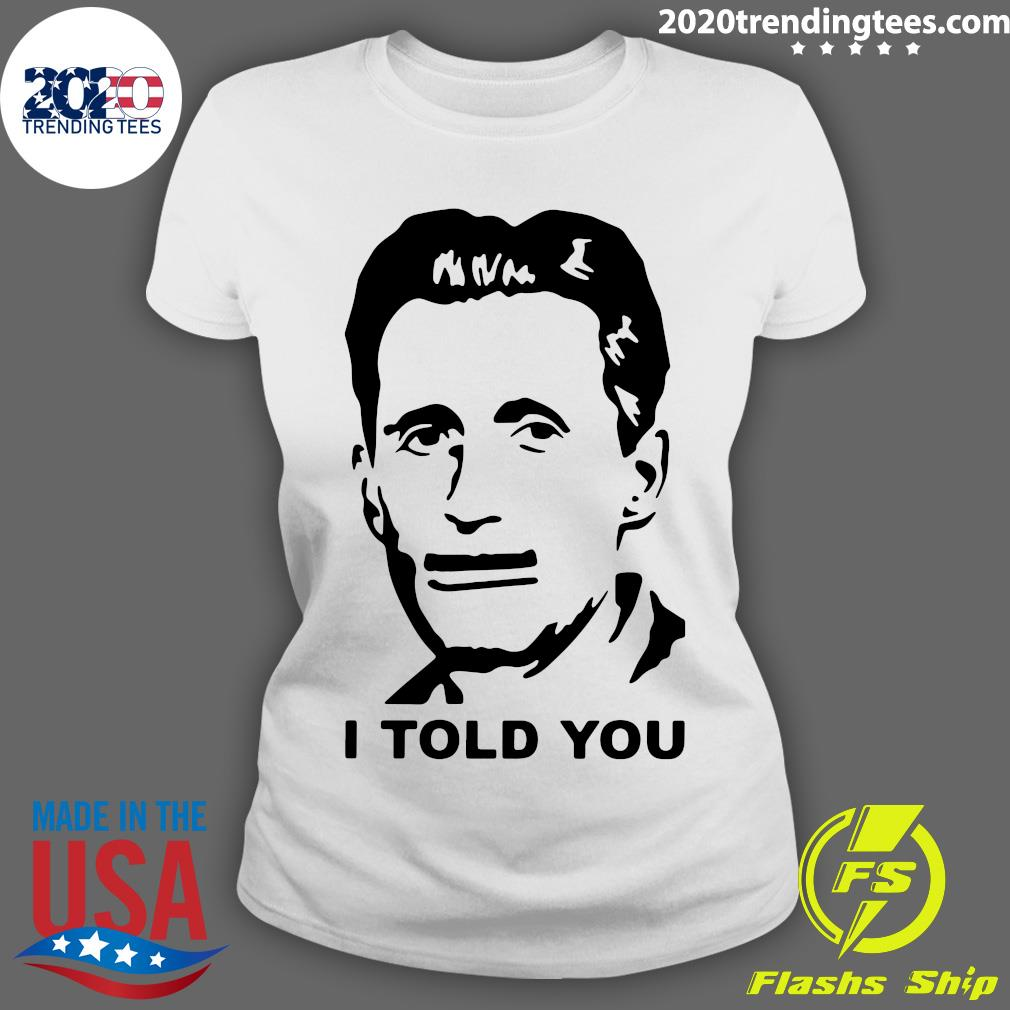 George Orwell I Told You Shirt Ladies tee