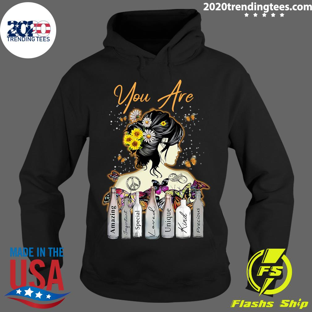 Girl Sunflower You Are Amazing Important Special Loved Unique Kind Precious Shirt Hoodie