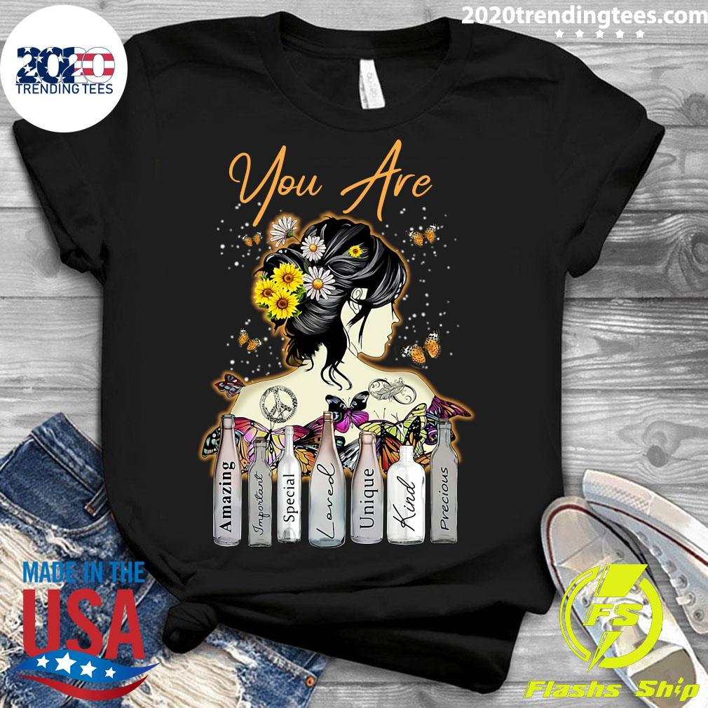 Girl Sunflower You Are Amazing Important Special Loved Unique Kind Precious Shirt Ladies tee