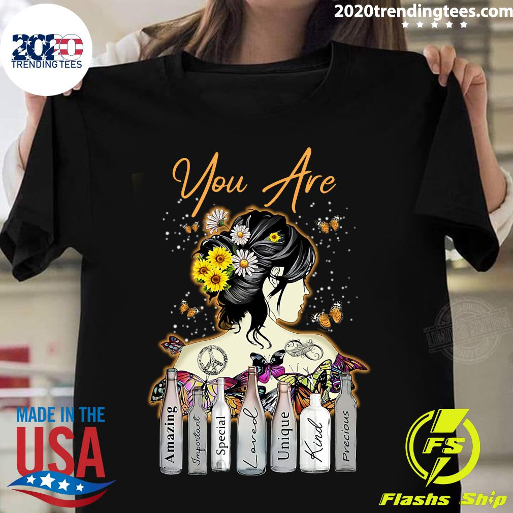 Girl Sunflower You Are Amazing Important Special Loved Unique Kind Precious Shirt