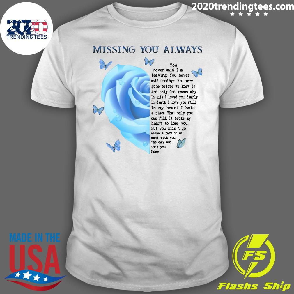 Husband In Heaven Missing You Always You Never Said I'm Leaving You Never Said Goodbye Shirt