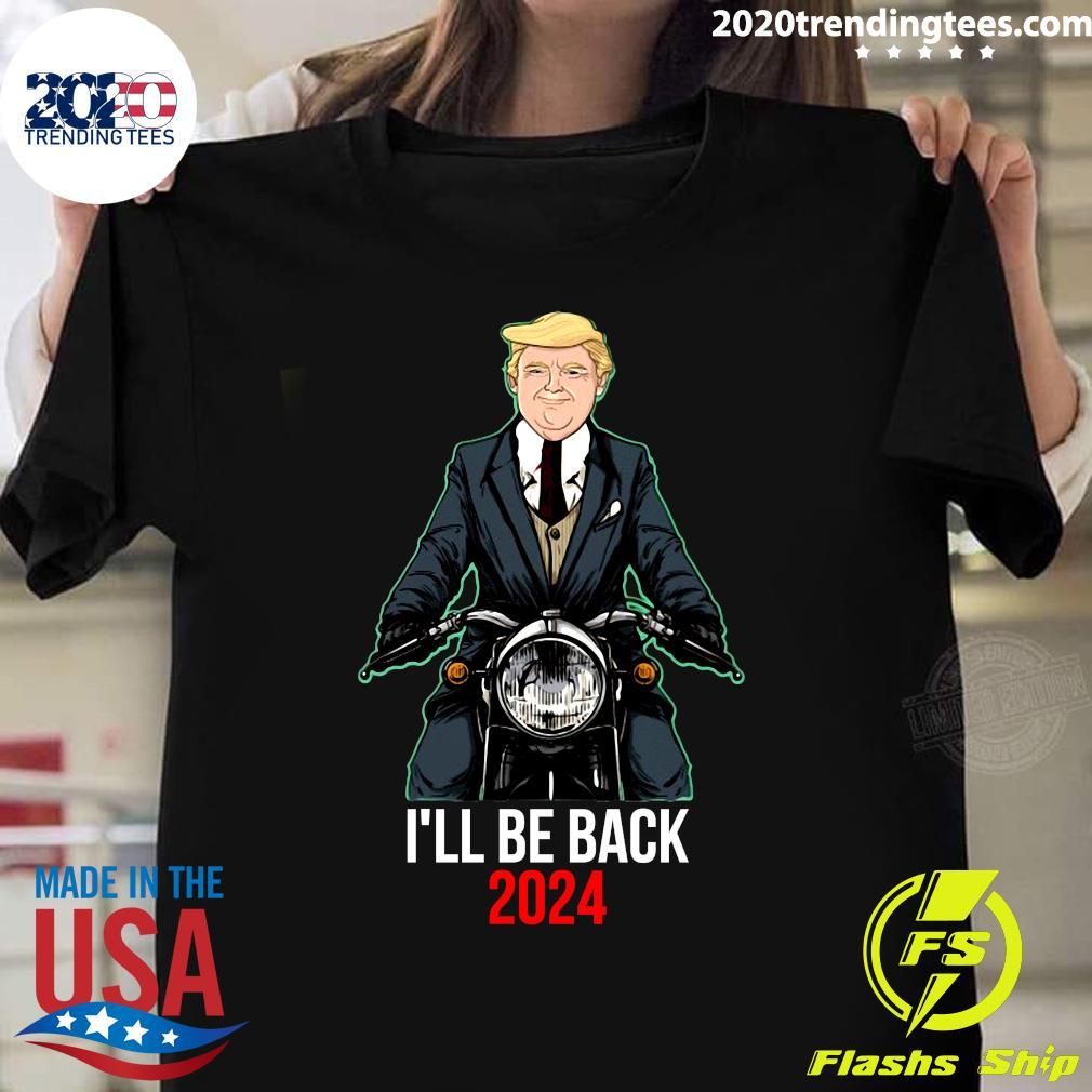 I'll Be Back 2024 Florida Shirt