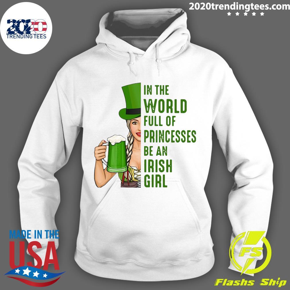 In A World Full Of Princess Be An Irish Girl Shirt Hoodie