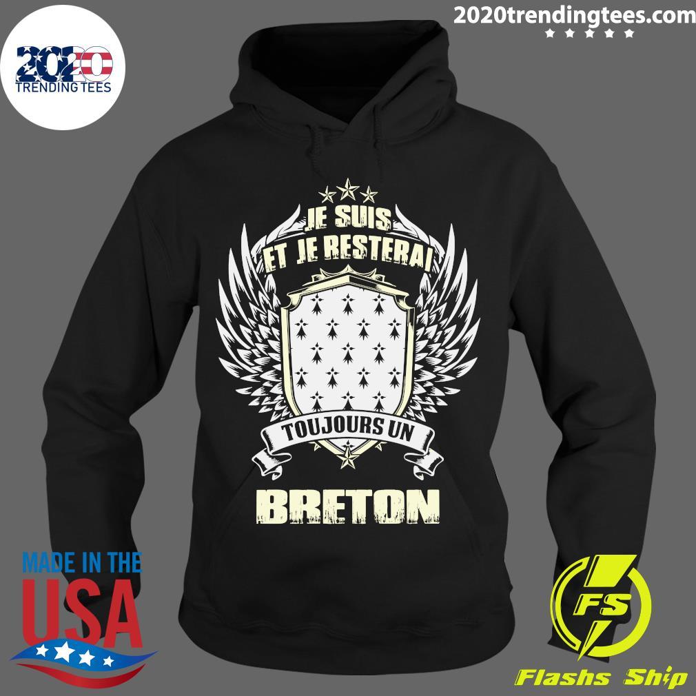 Je Suis Et Je Resterai Toujours Un Breton Shirt Hoodie