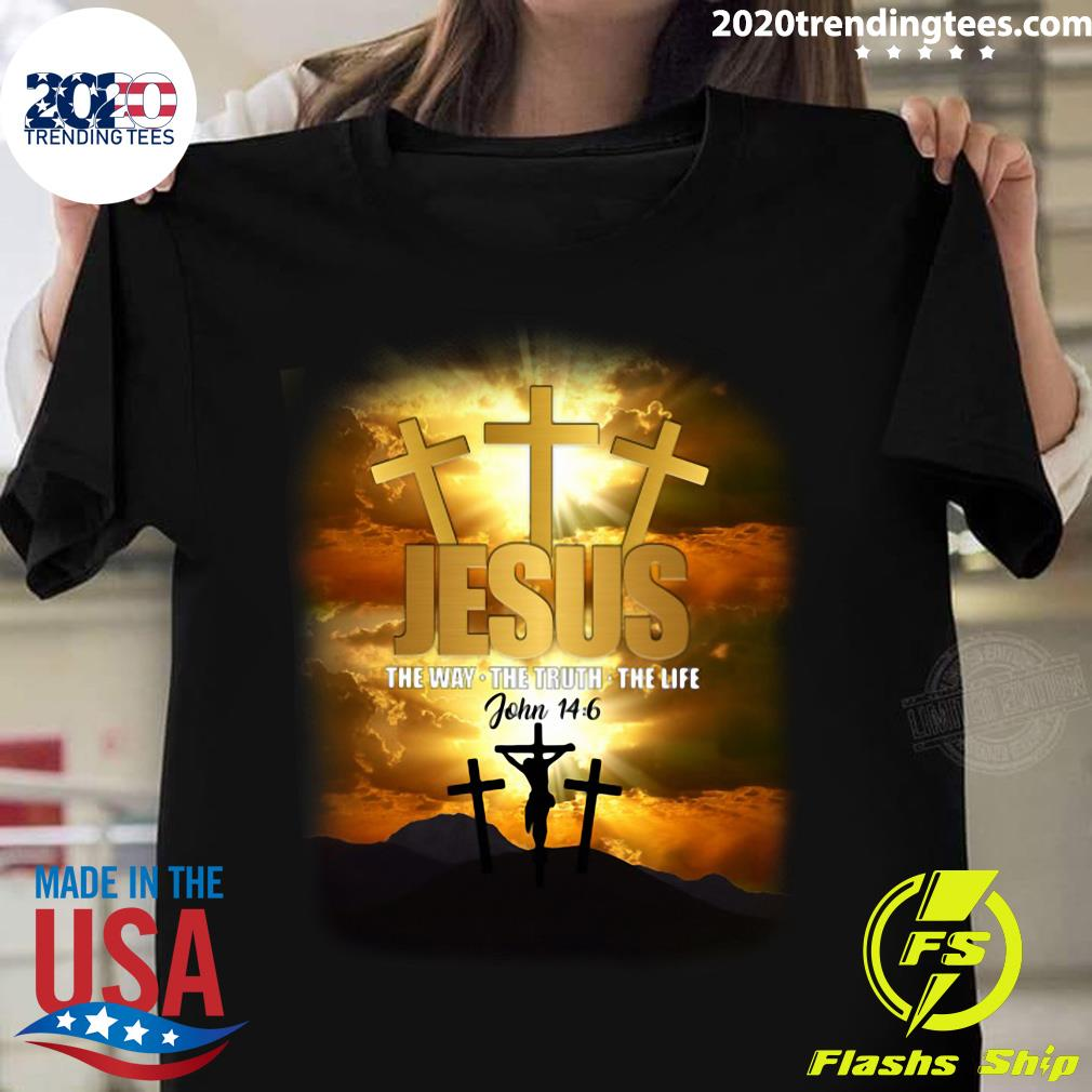 Jesus The Way The Truth The Life John 14 6 Shirt