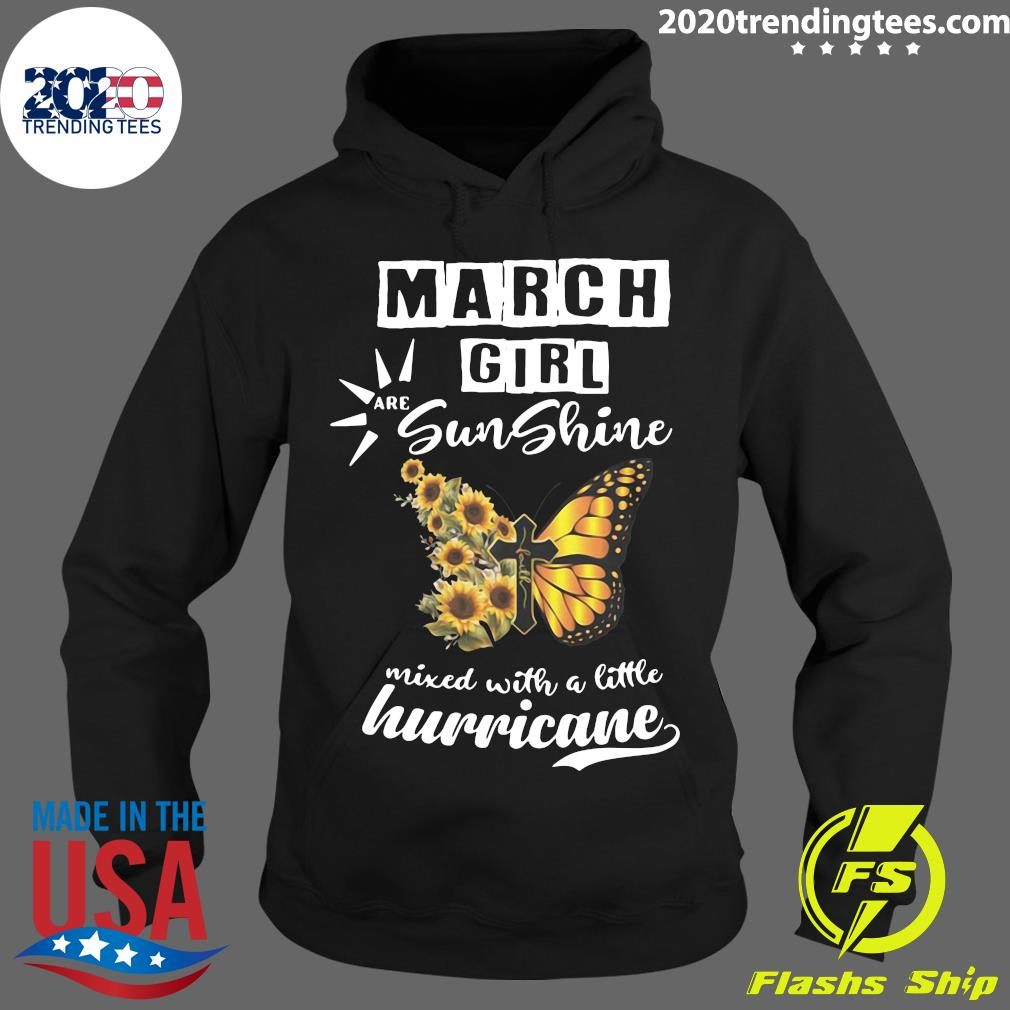 March Girl Are Sunshine Mixed With A Little Hurricane Shirt Hoodie