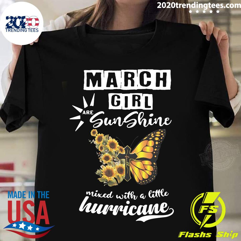 March Girl Are Sunshine Mixed With A Little Hurricane Shirt