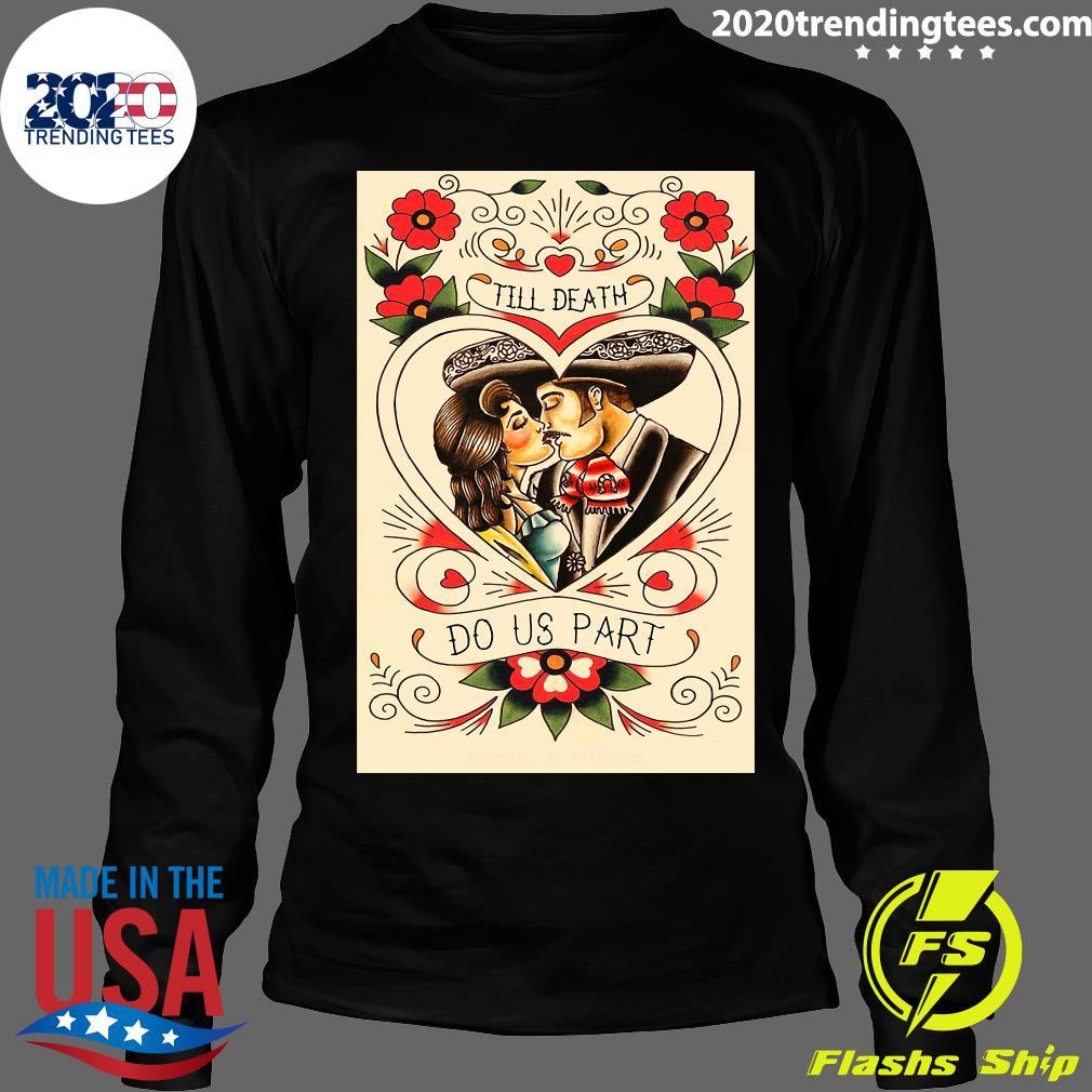 Mexican Couple Till Death Do Us Part Shirt Longsleeve