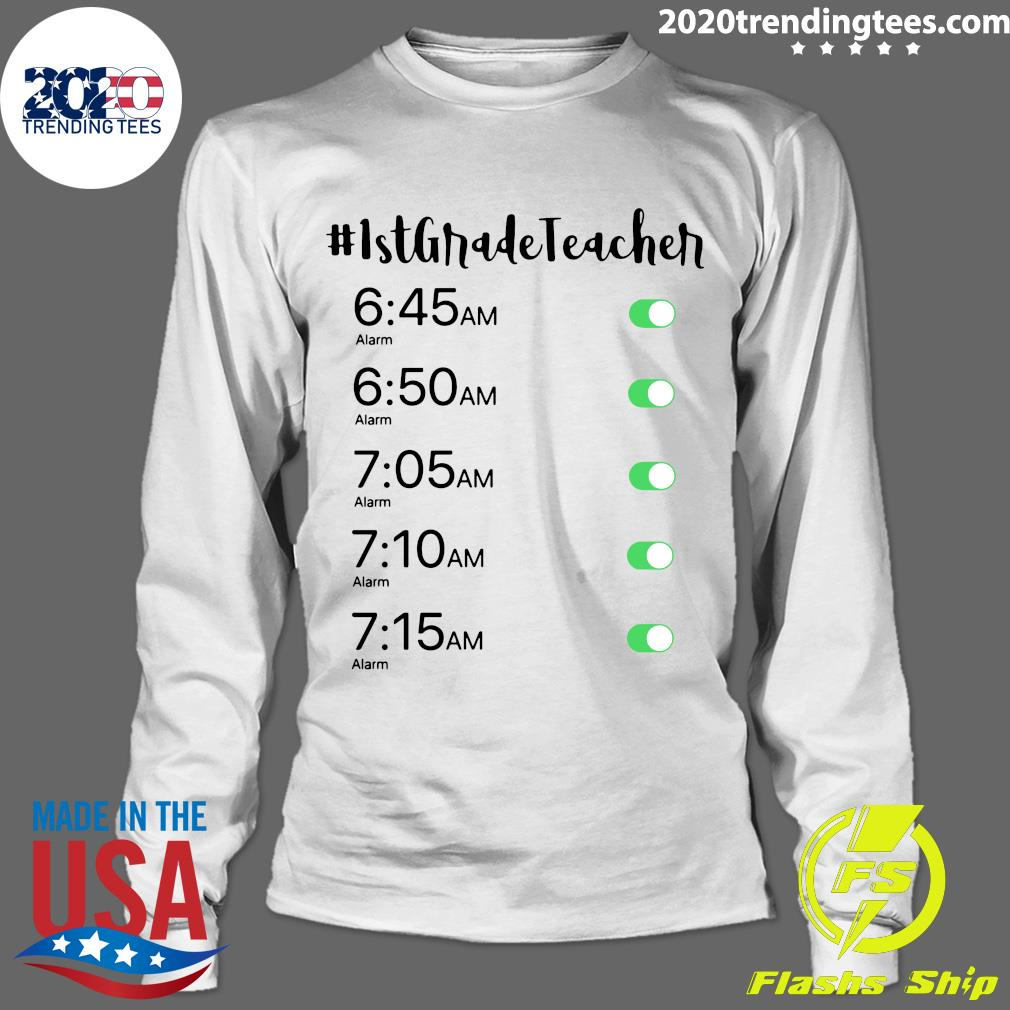 Morning Alarm Clock 1st Grade Teacher Shirt Longsleeve