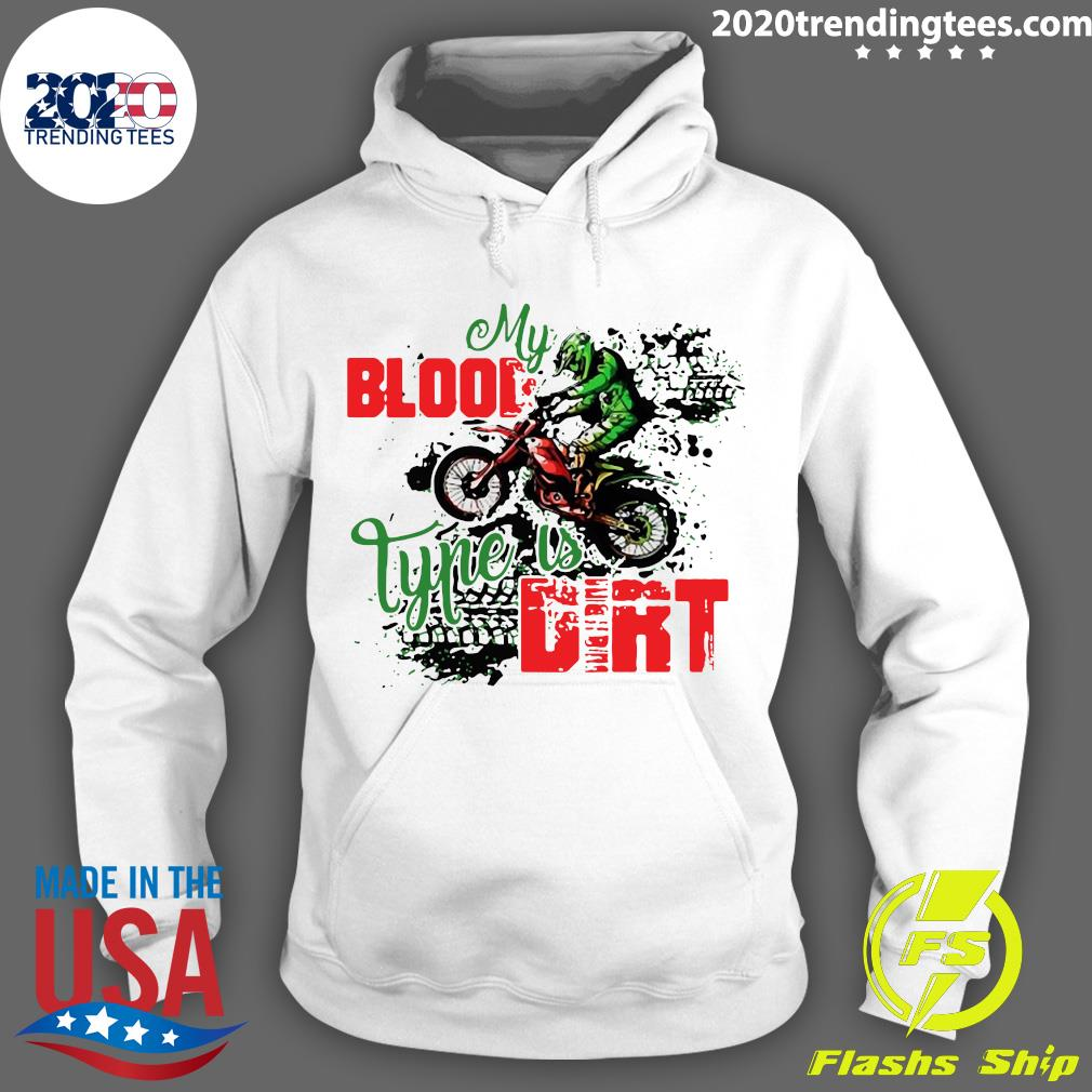 Motocross My Blood Type Is Dirt Shirt Hoodie