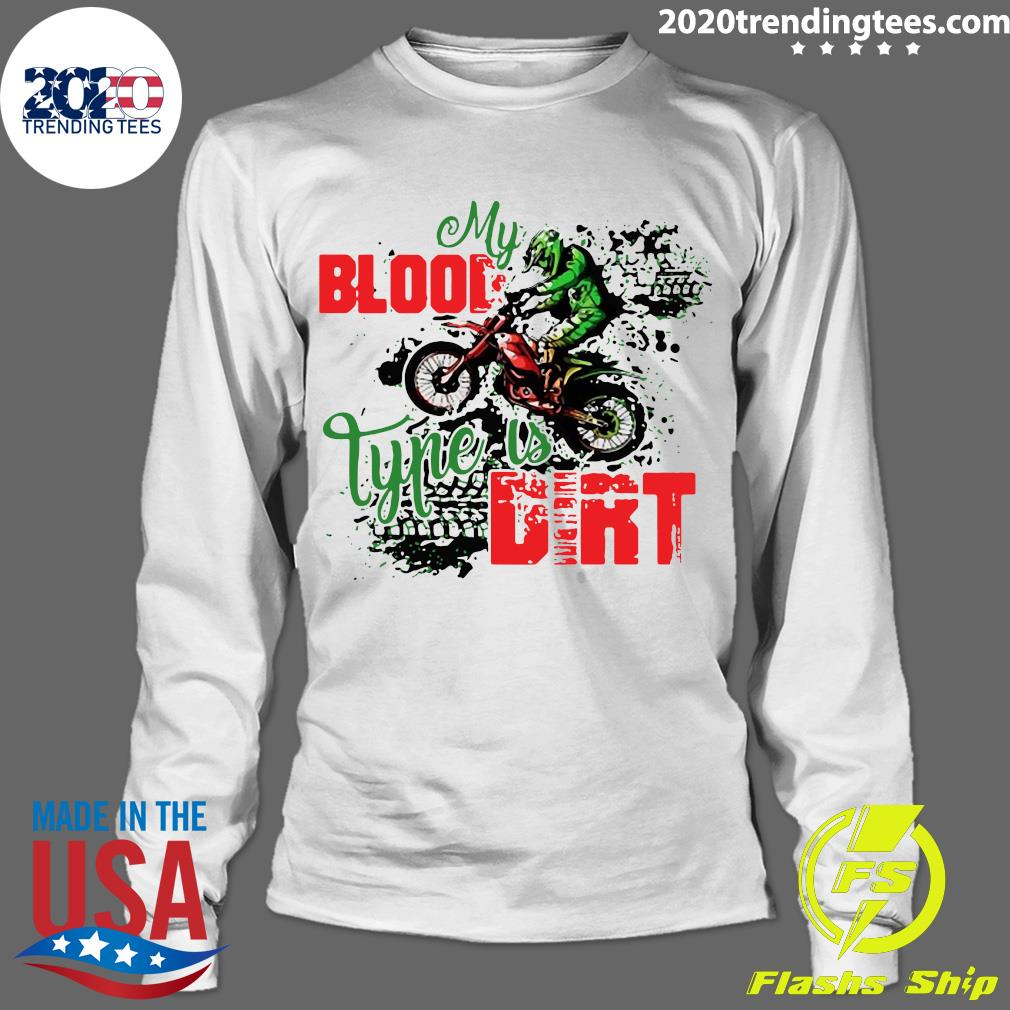 Motocross My Blood Type Is Dirt Shirt Longsleeve