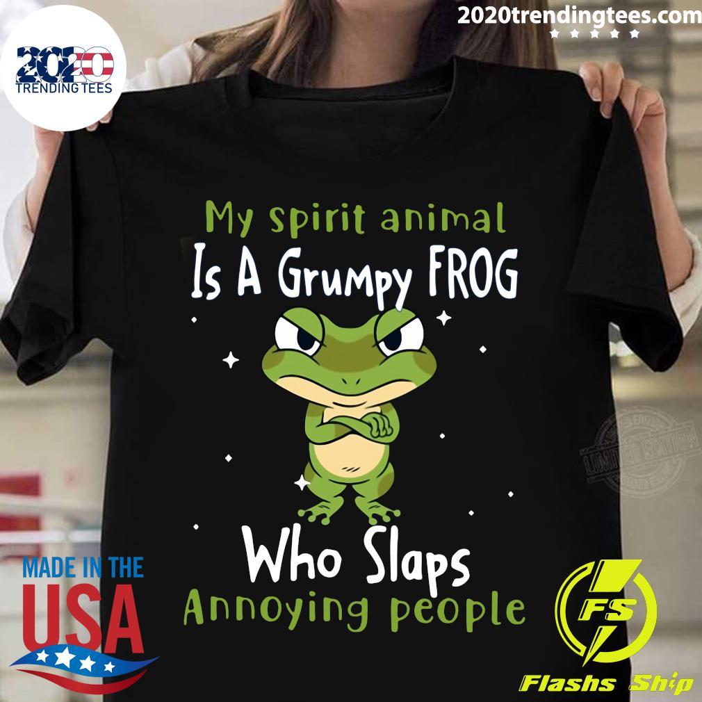 My Spirit animal Is A Grumpy Frog Who Slaps Annoying People Shirt