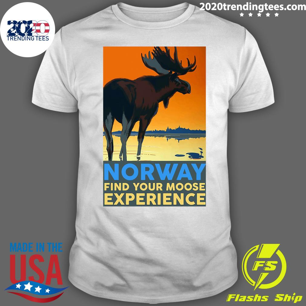 Norway Find Your Moose Experience Shirt