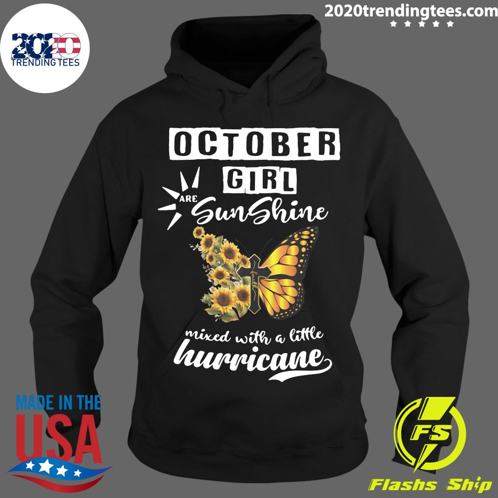October Girl Are Sunshine Mixed With A Little Hurricane Shirt Hoodie
