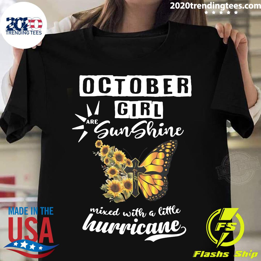 October Girl Are Sunshine Mixed With A Little Hurricane Shirt
