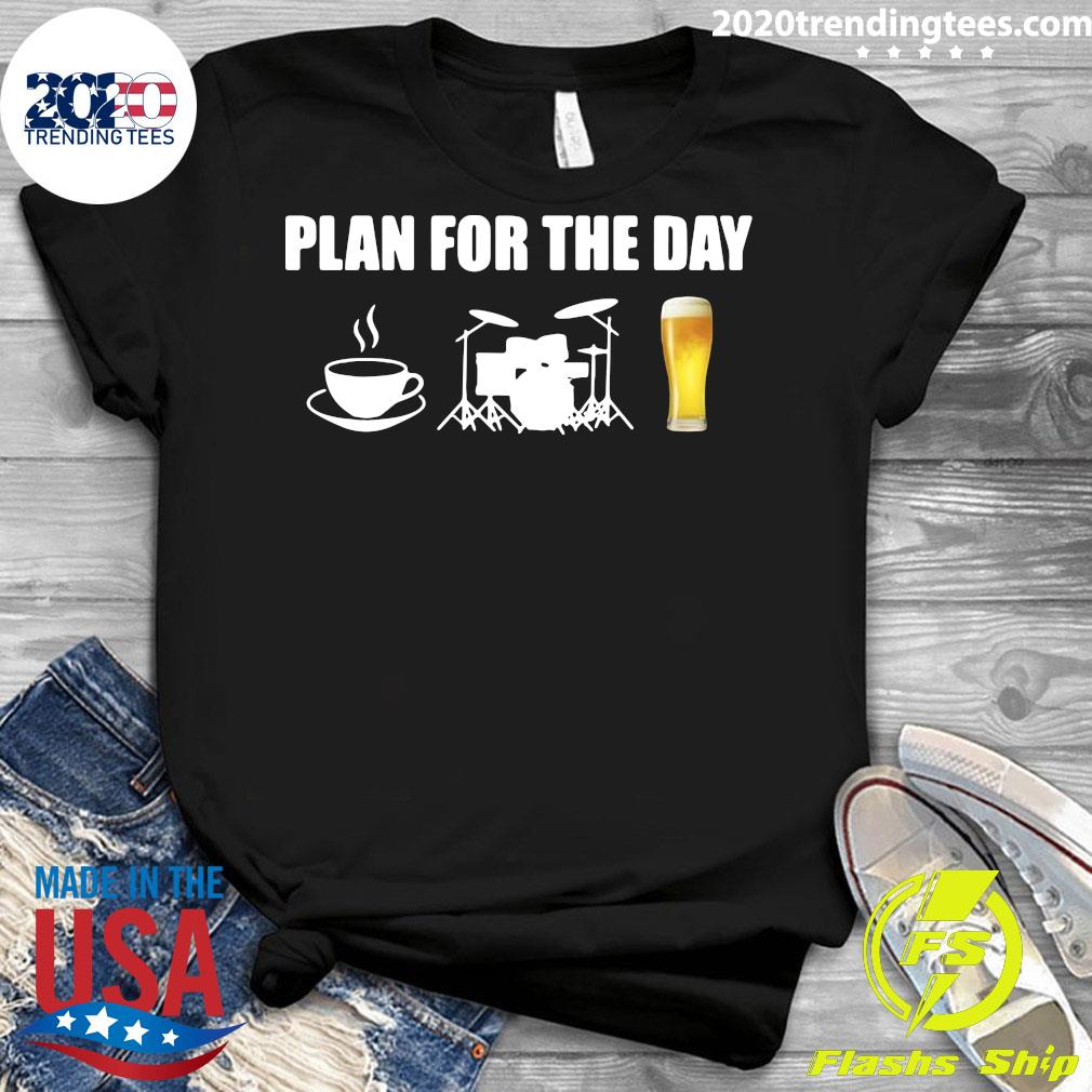 Plan For The Day Drums Coffee Drums And Beer Shirt Ladies tee
