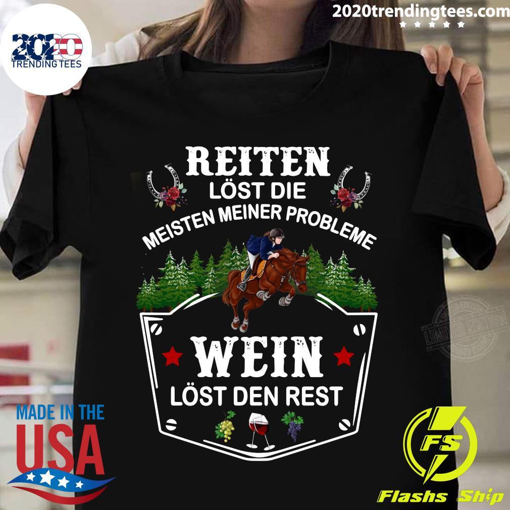 Reiten Lost Die Meisten Meiner Probleme Wein Lost Den Rest Shirt