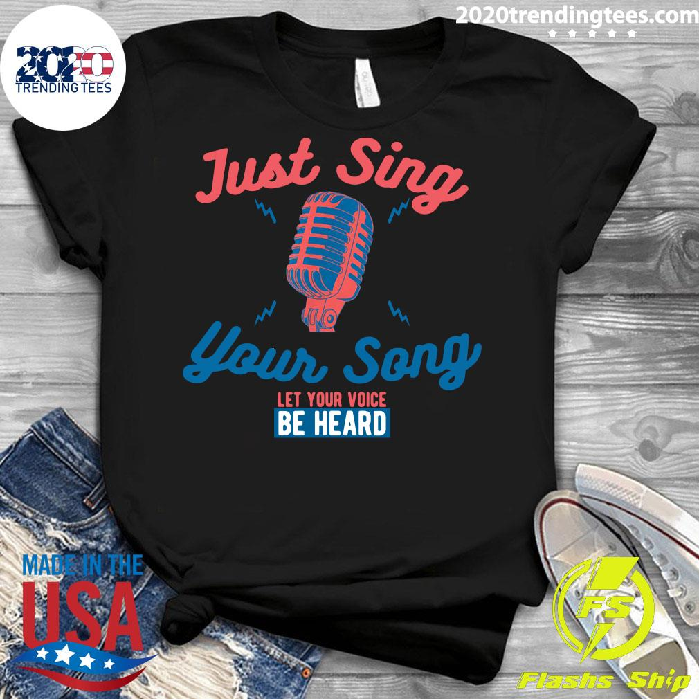Singing Karaoke Just Sing Your Song Let Your Voice Be Heard Shirt Ladies tee