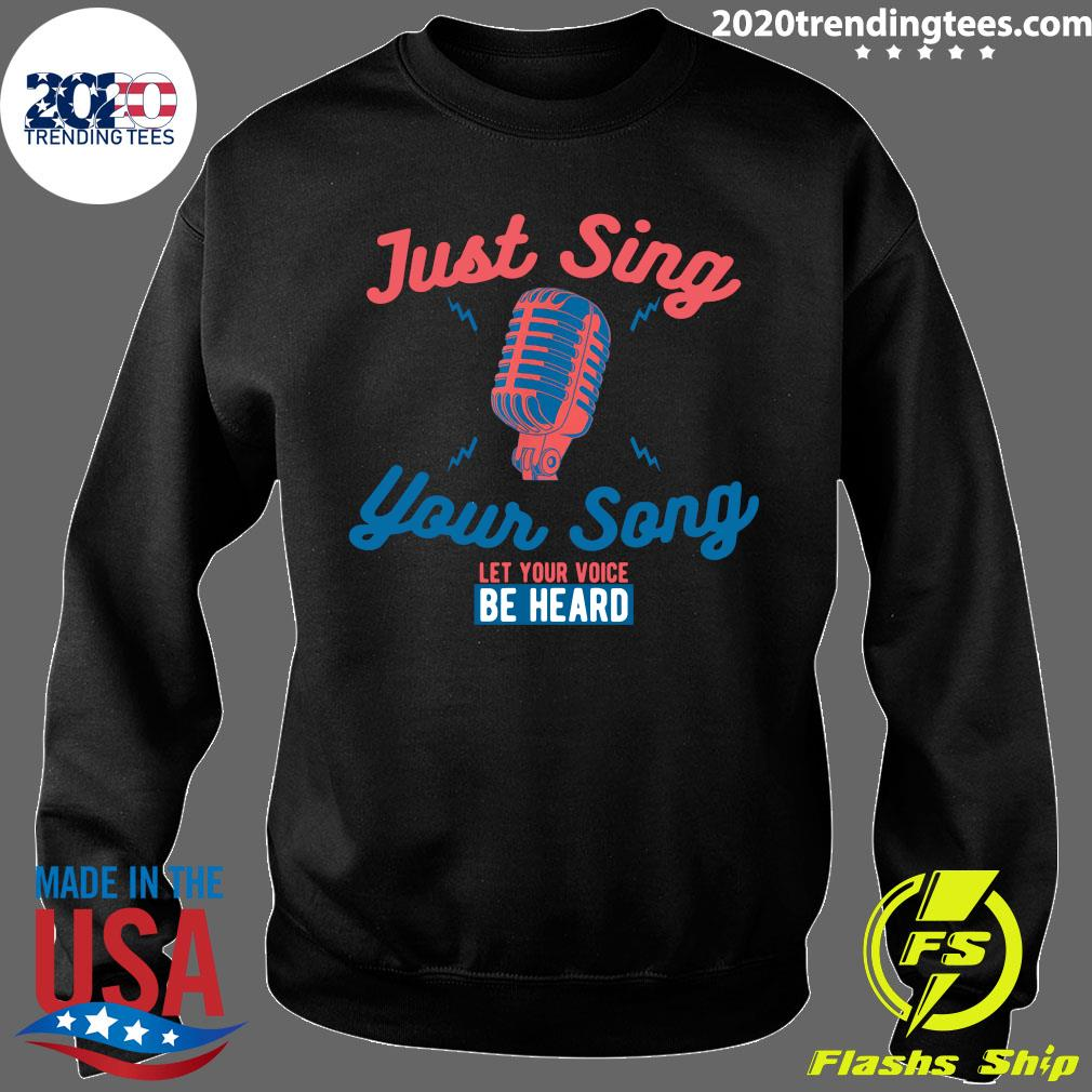 Singing Karaoke Just Sing Your Song Let Your Voice Be Heard Shirt Sweater
