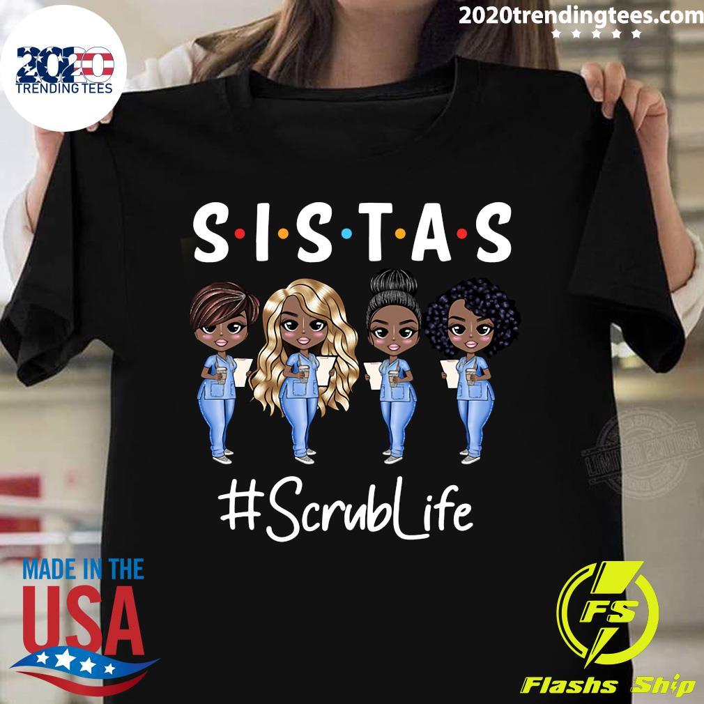 Sistas Scrub Life Shirt