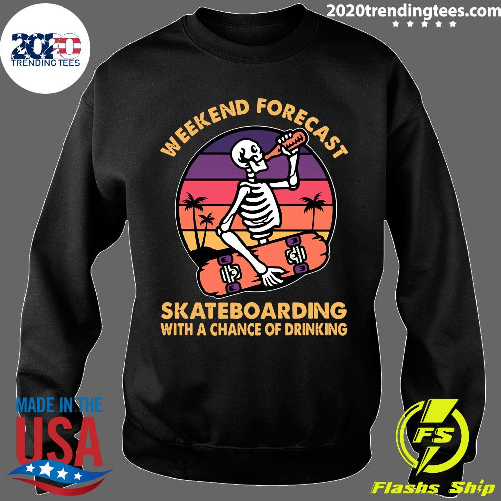 Skeleton Weekend's Forecast Skateboarding With A Chance Of Drinking Beer Vintage Shirt Sweater