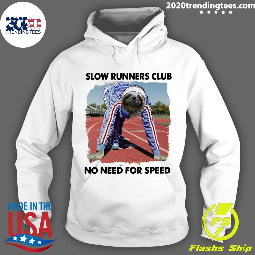 Sloth And Slow Runners Club No Need For Speed Shirt Hoodie